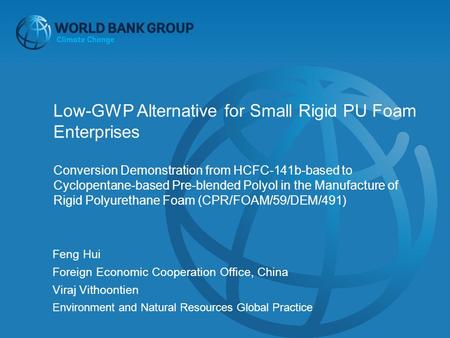 Low-GWP Alternative for Small Rigid PU Foam Enterprises Conversion Demonstration from HCFC-141b-based to Cyclopentane-based Pre-blended Polyol in the Manufacture.
