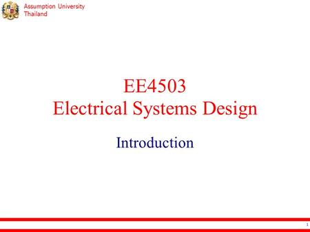 Assumption University Thailand EE4503 Electrical Systems Design Introduction 1.