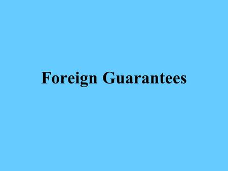 Foreign Guarantees. Guarantees Contractual Obligation Irrevocable Obligation Sum of Money Non-performance.