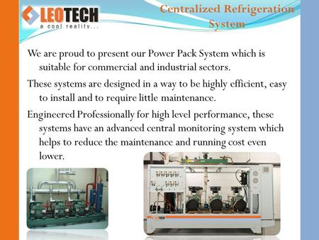 We are proud to present our Power Pack System which is suitable for commercial and industrial sectors. These systems are designed in a way to be highly.