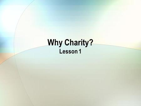 Why Charity? Lesson 1. Success Criteria I can... Identify at least 1 factor that affects a person's behaviour. Evaluate altruistic and non-altruistic.