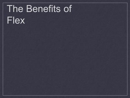 1 The Benefits of Flex. 2 Today's Purpose Introduce the Concept of Pre Tax Benefits Eligible Benefits: POP & FSA's How the Plan WorksWhat's Next: Your.