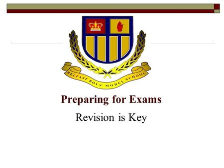 Preparing for Exams Revision is Key. Mock Exams are a key stage in your preparation… They…  Indicate your progress  Give you practise  Are real exam.