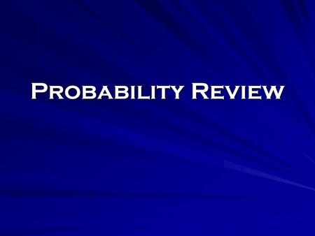 Probability Review Jeopardy!! Jeopardy!! 300 200 100 50 Misc. Compound Events Permutations / Combinations Counting Principle Simple Events.