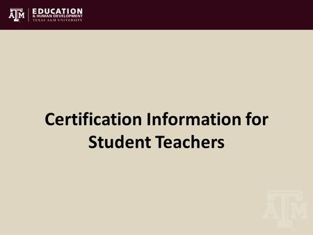 Certification Information for Student Teachers. Student Teacher Information Website  services/certification/student-teacher-