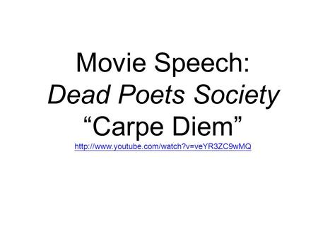 "Movie Speech: Dead Poets Society ""Carpe Diem"""