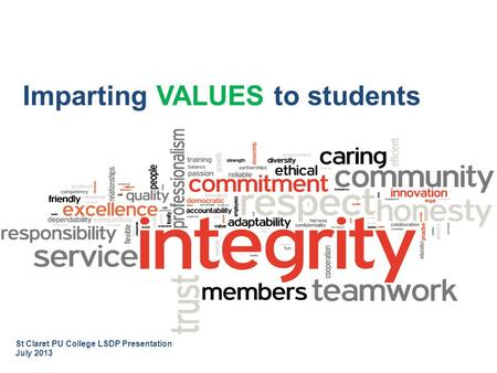 St Claret PU College LSDP Presentation July 2013 Imparting VALUES to students.