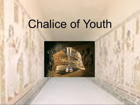 Chalice of Youth. Fact! Over 5,000 years ago, The Ancient Egyptians wrote stuff using pictures called hieroglyphics. The people who wrote were called.