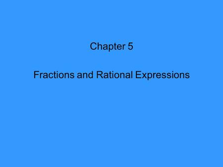 Fractions and Rational Expressions