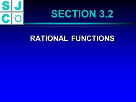 SECTION 3.2 RATIONAL FUNCTIONS RATIONAL FUNCTIONS.