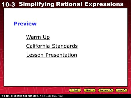 10-3 Simplifying Rational Expressions Warm Up Warm Up Lesson Presentation Lesson Presentation California Standards California StandardsPreview.
