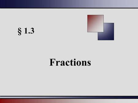 § 1.3 Fractions.