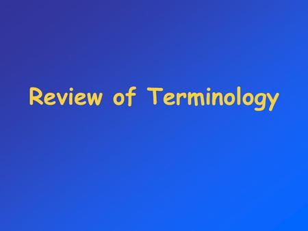 Review of Terminology. Genotype HereditaryInformationHereditary Information internally coded, inheritable informationinternally coded, inheritable information.