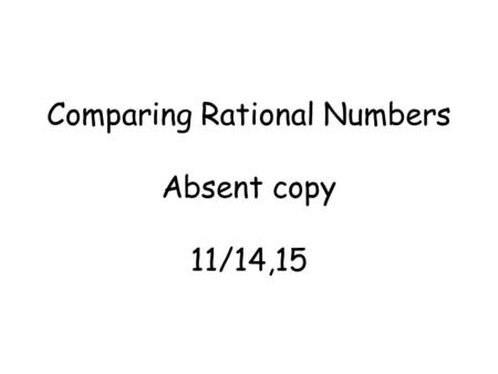Comparing Rational Numbers Absent copy 11/14,15