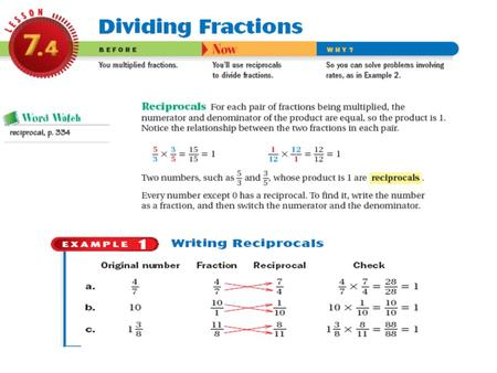 Dividing Fractions What is a reciprocal? How do you test a reciprocal? A reciprocal is the inverse of a fraction. If you multiply a fraction by its reciprocal.
