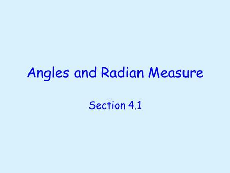 Angles and Radian Measure Section 4.1. Objectives Estimate the radian measure of an angle shown in a picture. Find a point on the unit circle given one.