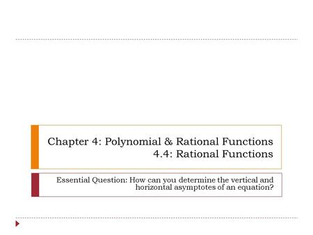 Chapter 4: Polynomial & Rational Functions 4.4: Rational Functions