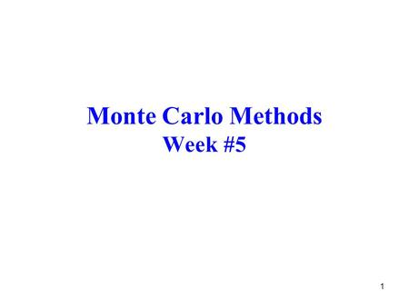 1 Monte Carlo Methods Week #5. 2 Introduction Monte Carlo (MC) Methods –do not assume complete knowledge of environment (unlike DP methods which assume.