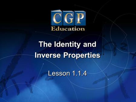 The Identity and Inverse Properties