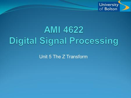 AMI 4622 Digital Signal Processing