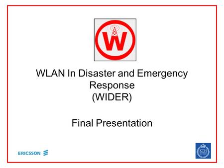 WLAN In Disaster and Emergency Response (WIDER) Final Presentation.
