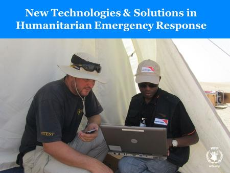 New Technologies & Solutions in Humanitarian Emergency Response.