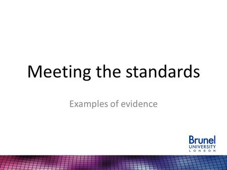 Meeting the standards Examples of evidence.