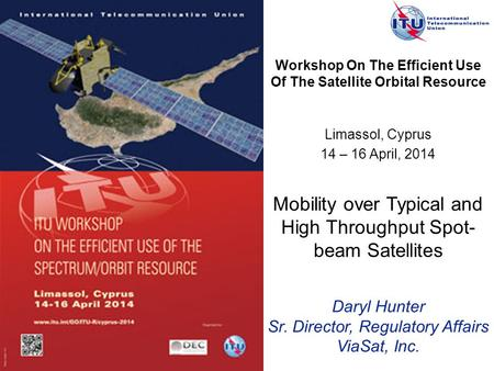 Workshop On The Efficient Use Of The Satellite Orbital Resource Mobility over Typical and High Throughput Spot- beam Satellites Daryl Hunter Sr. Director,