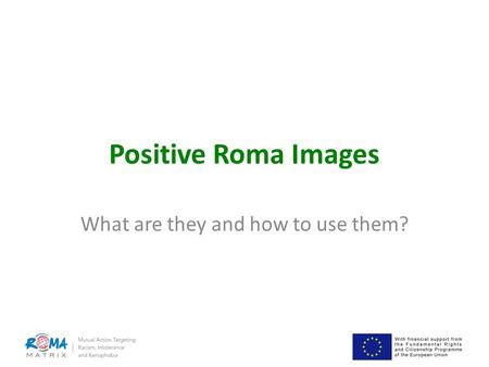 Positive Roma Images What are they and how to use them?