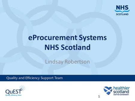 EProcurement Systems NHS Scotland Lindsay Robertson 1.