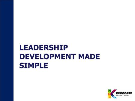 LEADERSHIP DEVELOPMENT MADE SIMPLE. FAITHFAITH  aithful  vailable  nvestible  eachable  ungry Step 1: Choose Well(priority)