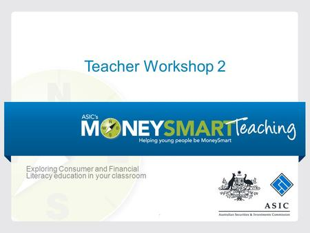 Teacher Workshop 2 Exploring Consumer and Financial Literacy education in your classroom.