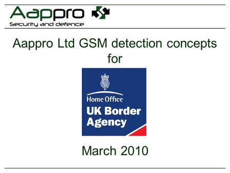 Aappro Ltd GSM detection concepts for March 2010.