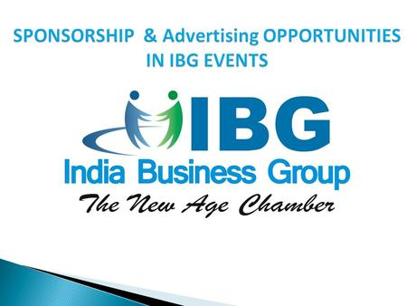  Sponsors can build strong awareness of their products and services among Leaders in business circles  Unique mix of business promotion and Online /