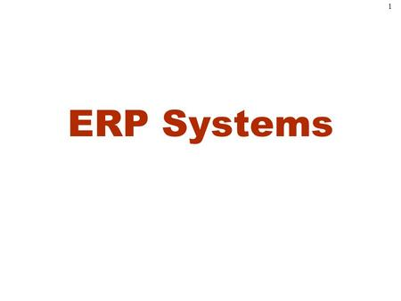 1 ERP Systems. 2 Enterprise Resource Planning (ERP) Systems Defined Enterprise Resource Planning Systems is a computer system that integrates application.