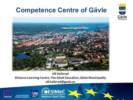 Competence Centre of Gävle Ulf Halleryd Distance Learning Centre, The Adult Education, Gävle Municipality
