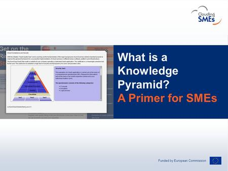 Funded by European Commission Andreas Hermsdorf / pixelio.de What is a Knowledge Pyramid? A Primer for SMEs.