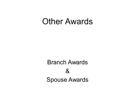 Other Awards Branch Awards & Spouse Awards. Awards BranchSoldierSpouse QM St MartinCatherine Greene OD Samuel SharpeKeeper of the Flame TC St ChristopherPatron.