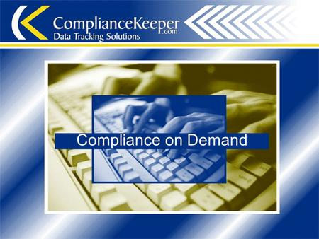 Compliance on Demand. Introduction ComplianceKeeper is a web-based Licensing and Learning Management System (LLMS), that allows users to manage all Company,