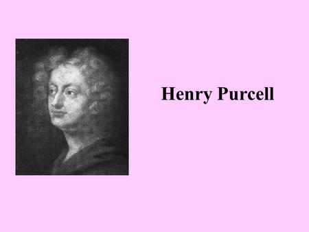 "Henry Purcell. Purcell was English……. As I was saying, Purcell was English. In England, they didn't call what they were writing ""opera"". They called."