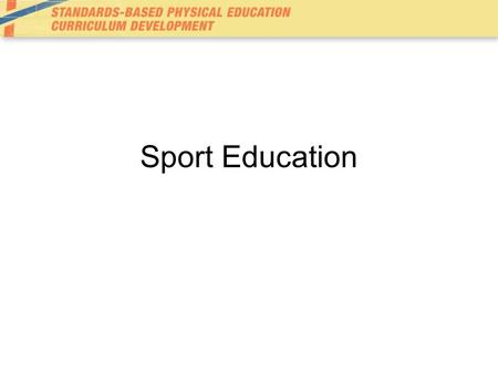 Sport Education.