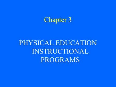 PHYSICAL EDUCATION INSTRUCTIONAL PROGRAMS