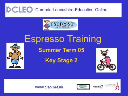 Espresso Training Cumbria Lancashire Education Online Summer Term 05 Key Stage 2 www.cleo.net.uk.