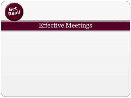 Effective Meetings. Agenda The importance of effective meetings The effective-meeting process: – Before meetings (Plan) – During meetings (Do) – After.
