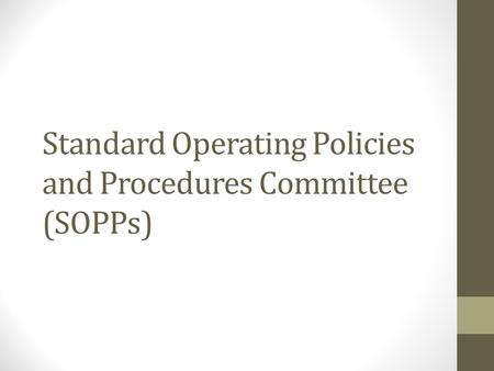 Standard Operating Policies and Procedures Committee (SOPPs)
