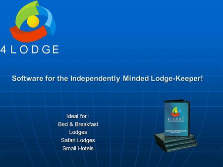 Software for the Independently Minded Lodge-Keeper! Ideal for : Bed & Breakfast Lodges Safari Lodges Small Hotels.