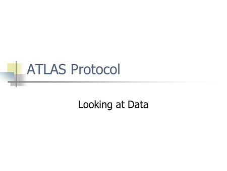 ATLAS Protocol Looking at Data. Data May, 2011 Student Survey 565 Completed Surveys Data Separated into 5 Files: o Belonging o Classes o Personal o Preparation.