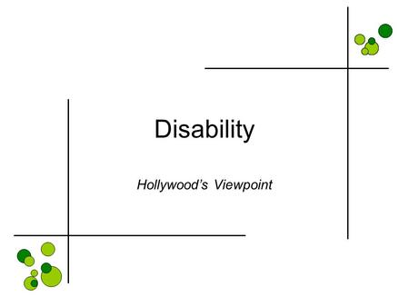 Disability Hollywood's Viewpoint. Michelle Watson Edward Scissorhands 1990 Mask 1985 Malena Nebeker Rigoletto 1993 Toy Story 1995 Erik Hansen Three Stooges.