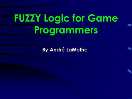 FUZZY Logic for Game Programmers By André LaMothe.