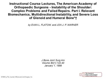 Instructional Course Lectures, The American Academy of Orthopaedic Surgeons - Instability of the Shoulder: Complex Problems and Failed Repairs. Part I.